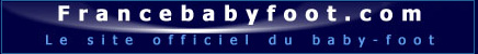 francebabyfoot.com le site officiel du baby-foot